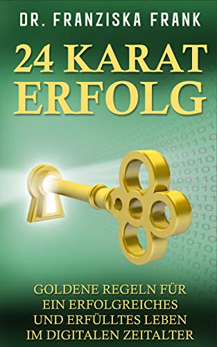 Dr. Franziska Frank: 24 Karat Erfolg