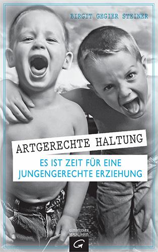 Birgit Gegier Steiner: Artgerechte Haltung