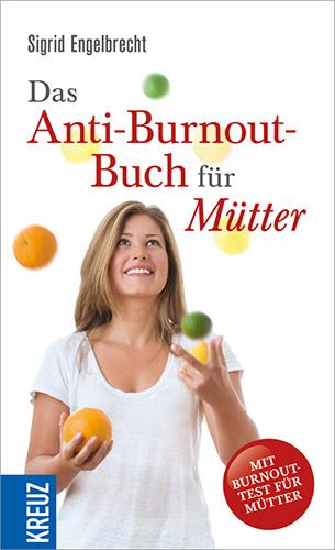 Sigrid Engelbrecht: Das Anti-Burnout-Buch für Mütter
