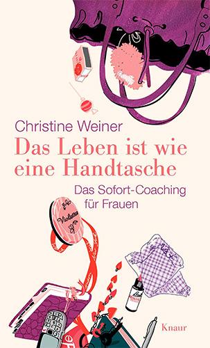 Christine Weiner: Das Leben ist wie eine Handtasche