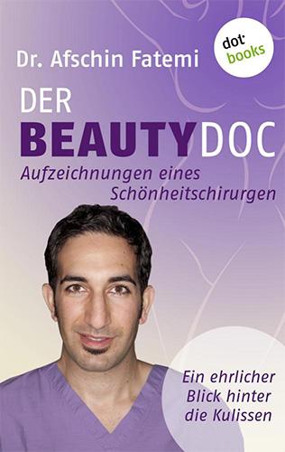 Dr. Afschin Fatemi: Der Beauty-Doc - Band 2: Aufzeichnungen eines Schönheitschirurgen
