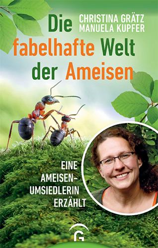 Christina Grätz, Manuela Kupfer: Die fabelhafte Welt der Ameisen