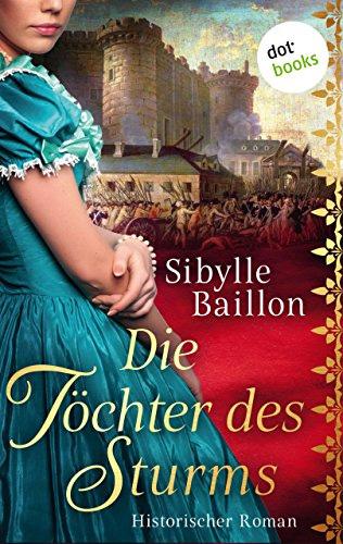 Sibylle Baillon: Die Töchter des Sturms