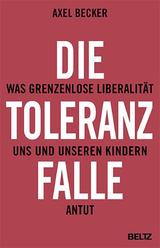 Axel Becker: Die Toleranzfalle