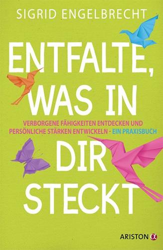 Sigrid Engelbrecht: Entfalte, was in dir steckt