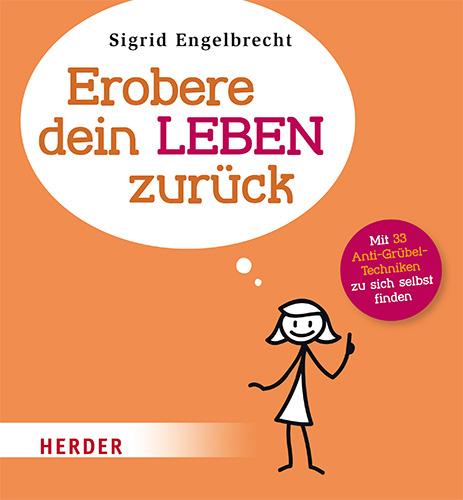 Sigrid Engelbrecht: Erobere dein Leben zurück