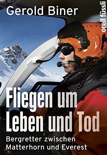 Gerold Biner: Fliegen um Leben und Tod