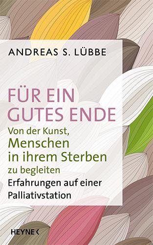 Andreas S. Lübbe: Für ein gutes Ende