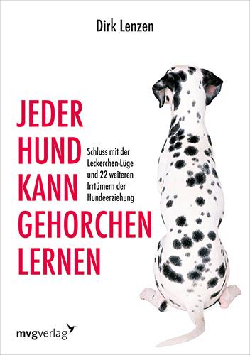 Dirk Lenzen: Jeder Hund kann gehorchen lernen