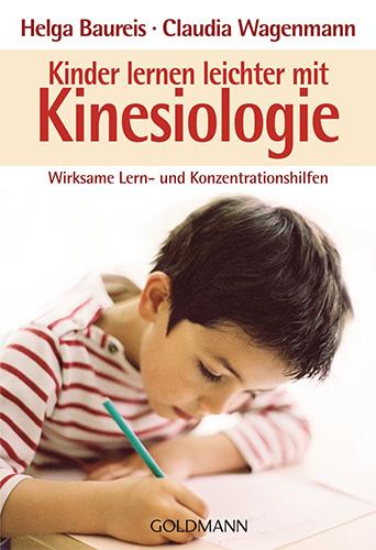 Helga Baureis/Claudia Wagenmann: Kinder lernen leichter mit Kinesiologie