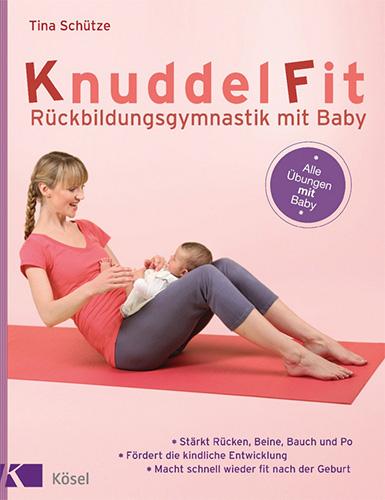 Tina Schütze: KnuddelFit - Rückbildungsgymnastik mit Baby