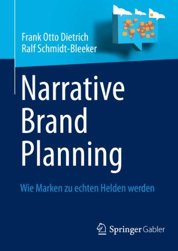Frank Otto Dietrich / Ralf Schmidt-Bleeker: Narrative Brand Planning