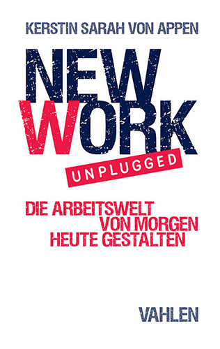 Kerstin Sarah von Appen: New Work Unplugged