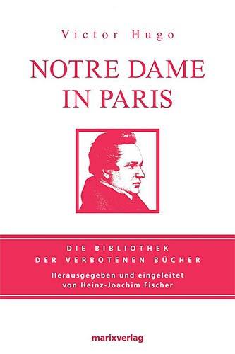 Victor Hugo: Notre Dame in Paris