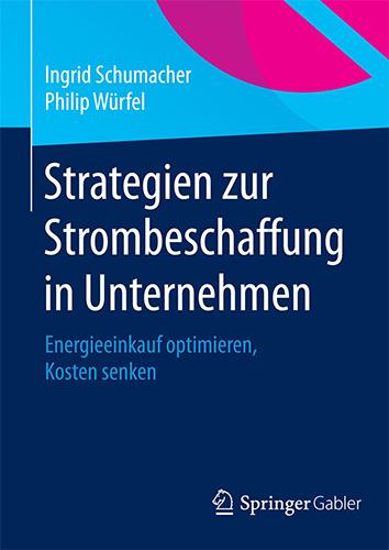 Ingrid Schumacher, Philip Würfel: Strategien zur Strombeschaffung in Unternehmen