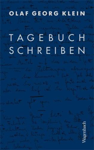 Olaf Georg Klein: Tagebuchschreiben