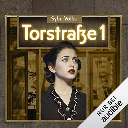 Sybil Volks: Torstraße 1