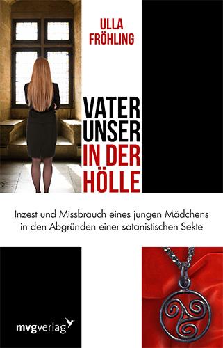Ulla Fröhling: Vater unser in der Hölle