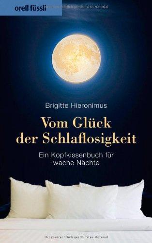 Brigitte Hieronimus: Vom Glück der Schlaflosigkeit