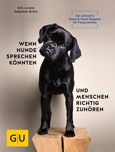 Dirk Lenzen, Sebastian Brück: Wenn Hunde sprechen könnten