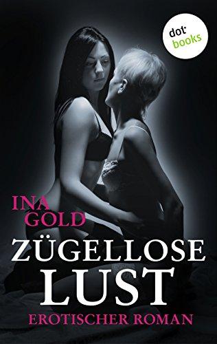 Ina Gold: Zügellose Lust