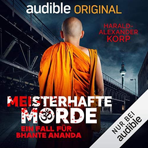 Harald Alexander Korp: Meisterhafte Morde - Ein Fall für Bhante Ananda 1