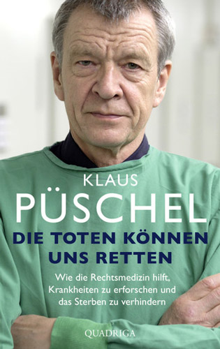 Klaus Püschel: Die Toten können uns retten